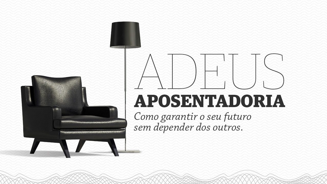 Adeus Aposentadoria - Gustavo Cerbasi - Onigrama Apresentações